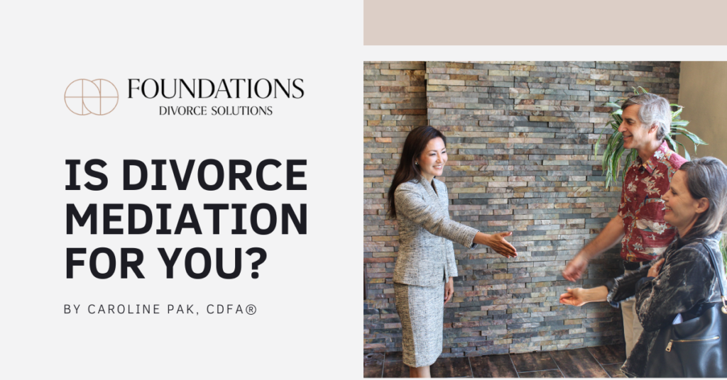 Is Divorce Mediation for You? | Foundations Divorce Solutions