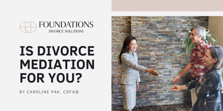 Is Divorce Mediation for You? | Foundations Divorce Solutions