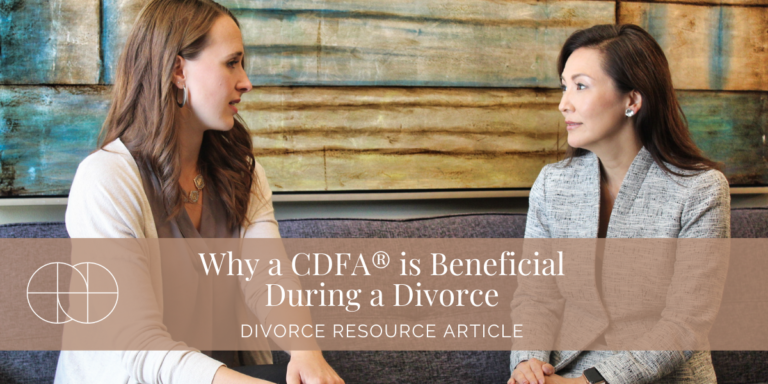 Why a CDFA® is Beneficial During a Divorce | Foundations Divorce Solutions