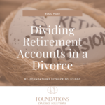 Dividing Retirement Accounts in Divorce