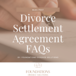 Divorce Settlement Agreement FAQs
