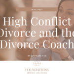 High Conflict Divorce and the Divorce Coach
