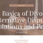 The Basics of Divorce: Alternative Dispute Resolutions and Pro Se