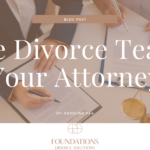 The Divorce Team: Your Attorney